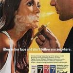 Старая реклама сигарет Tipalet: Пусти дым ей в лицо и она последует за тобой куда угодно